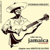 pushman present: TAKE ME TO JAMAICA-MIXTAPE chapter one: MENTO & CALYPSO