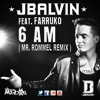 J Balvin Ft Farruko - 6AM (Mr. Rommel Remix)