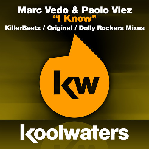 """Marc Vedo & Paolo Viez  """"I Know"""" Koolwaters Recordings"""