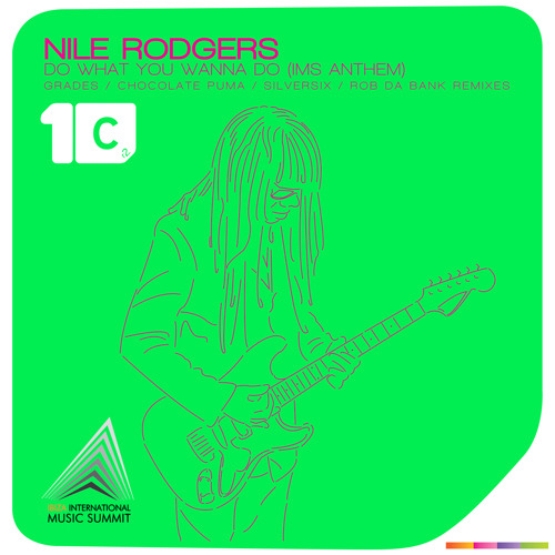 "Nile Rodgers ""Do What You Wanna Do (IMS Anthem)"" (Chocolate Puma Remix)"