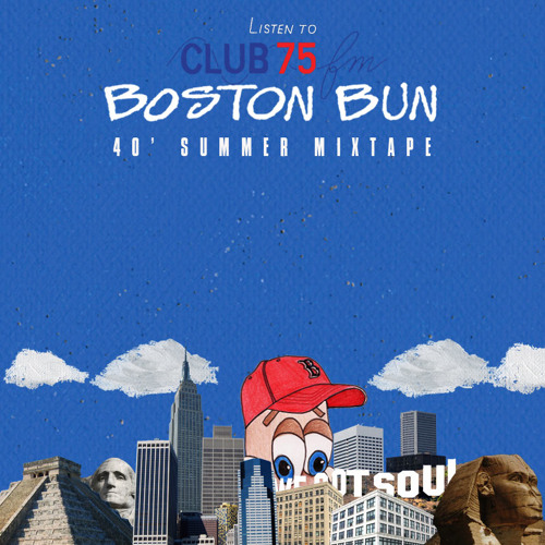 "CLUB 75 FM ""HOUSE OF BOSTON BUN"""