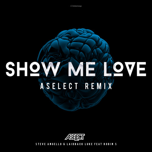 Steve Angello & Laidback Luke Feat. Robin S - Show Me Love (Aselect Remix)