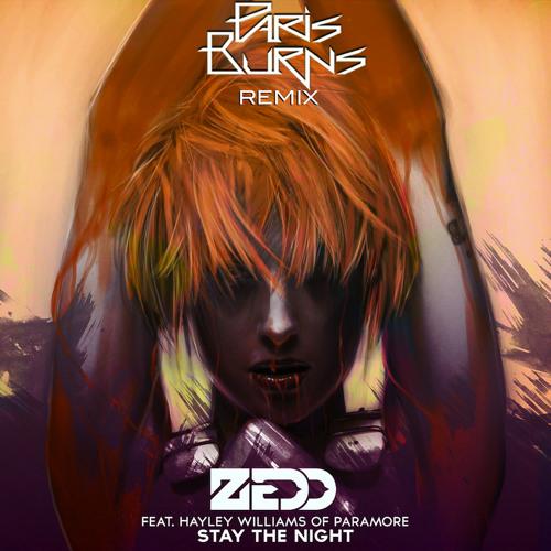 Zedd ft. Haley Williams - Stay The Night [Paris Burns Remix]