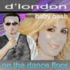 ON THE DANCE FLOOR - D'London feat Baby Bash DJ Chris Z Club Remix (MP3)