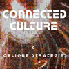 Connected Culture and Oblique Strategies - Episode 8 - Touch Me