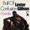 Ball Of Confusion - Lester Wilson