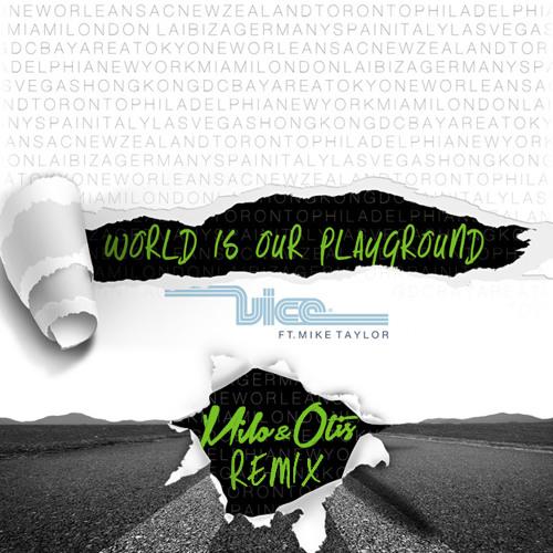 Vice - World Is Our Playground (Milo & Otis Remix)