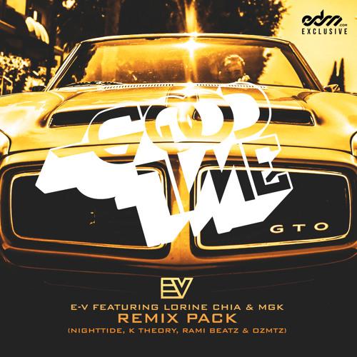 E-V - GoodTime ft. Lorine Chia & MGK (K Theory Remix) [EDM.com Exclusive]