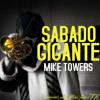 MYKE TOWERS - SABADO GIGANTE