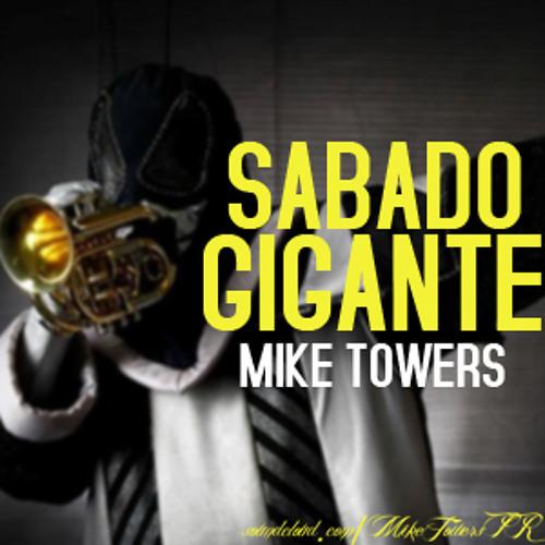 MIKE TOWERS - SABADO GIGANTE