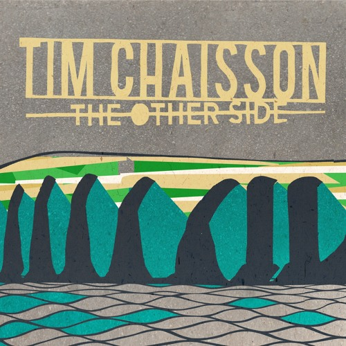 "Tim Chaisson - ""Wherever You Are"""