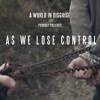 AS WE LOSE CONTROL