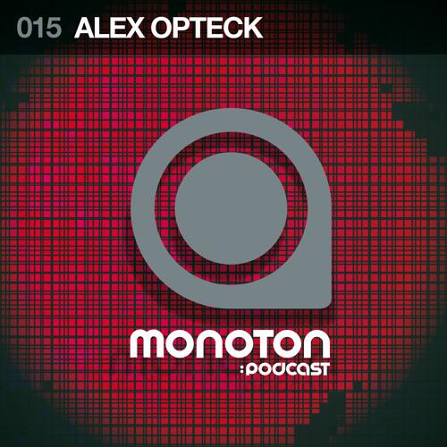 MNTNPC015 - MONOTON:audio pres. Alex Opteck