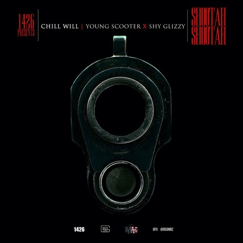 Chill Will ft Young Scooter x Shy Glizzy - Shootah Shootah