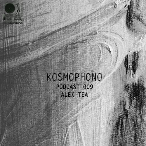 Kosmophono Podcast 009 Alex Tea