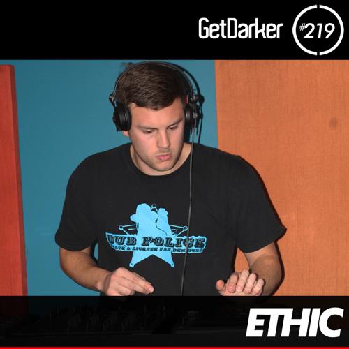 Ethic - GetDarker Podcast 219