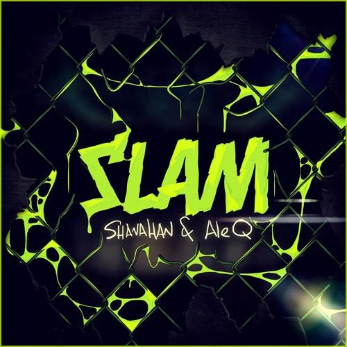 Shanahan & Ale Q - SLAM (Original Mix) FREE DOWNLOAD