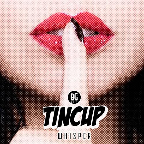 Tincup - Whisper