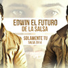 Edwin El Futuro De La Salsa - Solamente Tu (SalsaRD.Com) 2014
