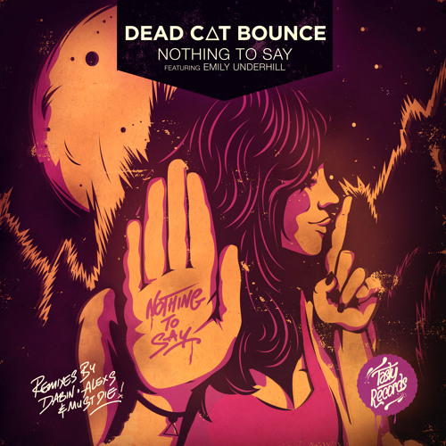 Dead C∆T Bounce - Nothing to Say (ft. Emily Underhill)