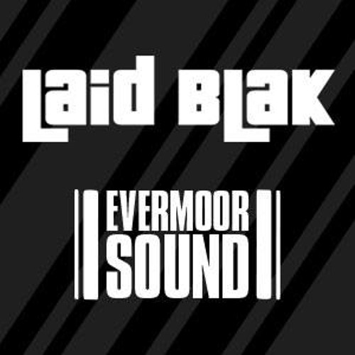 3. FREE DOWNLOAD / Laid Blak - MY EYES DUB (Evermoor Sound Remix x3)