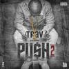 Trav – I Bet (Feat. Yo Gotti & Tory Lanez)