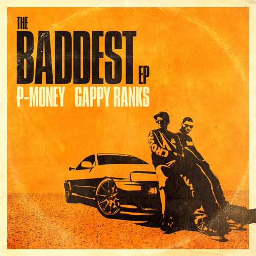 P-Money + Gappy Ranks - BADDEST