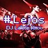 6 voltios - #Lejos (DJ Lalete Rmx)