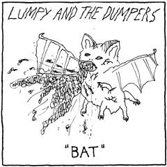 LUMPY & THE DUMPERS- Bat