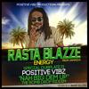 Rasta Blazze Energy - Nah Big Dem Up (Positive Vibz Productions)
