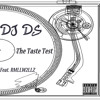 DJ DS presents the Taste Test Ft. RMLLW2LLZ