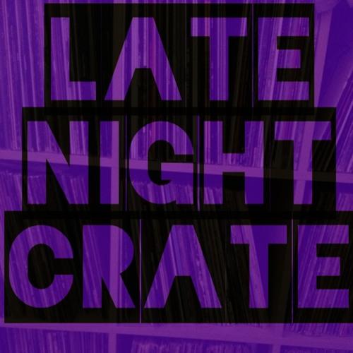 LATE NIGHT CRATE 6 - 3 - 14