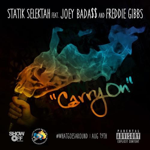 """Statik Selektah - """"Carry On"""" Ft. Joey Bada$$ & Freddie Gibbs"""