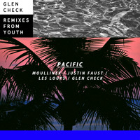 Glen Check - Pacific (Moullinex Remix)