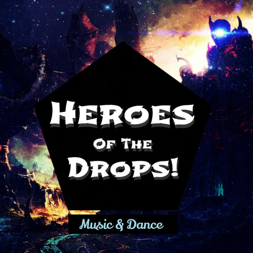 Heroes of the Drops! // MIXTAPE // Boltt MgCr