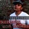 Phildawg - Sleepless Nights - 02 No Shortcuts