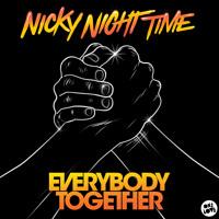 Nicky Night Time - Everybody Together