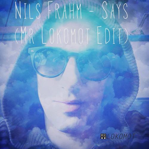 Nils Frahm - Says (Mr Lokomot Edit)