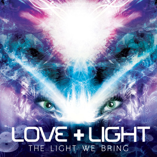 Love and Light - The Light We Bring