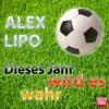 Alex Lipo - Dieses Jahr Wird Es Wahr (WM Song 2014 Brasilien)
