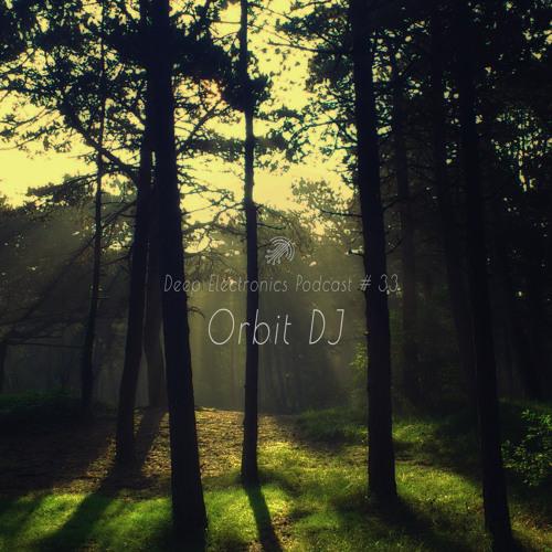 Deep Electronics Podcast # 33 - Orbit DJ