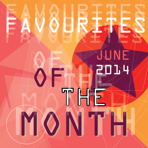 Marc Poppcke - Favourites Of The Month June 2014