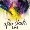 &ME - After Dark (Preview)