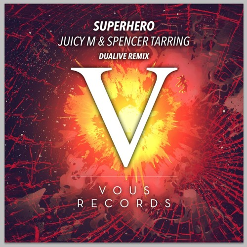 Juicy M & Spencer Tarring - Superhero (Dualive Remix) [PREVIEW]