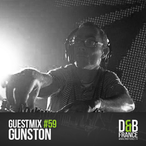 DnBFrance Guest Mix no 59 - Gunston
