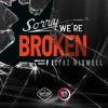 Sorry, We're Broken!