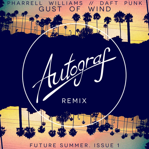 Pharrell - Gust Of Wind (ft Daft Punk) (Autograf Remix)