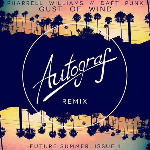 Pharrell - Gust Of Wind (ft. Daft Punk) (Autograf Remix) [Future Summer. Issue 1]