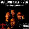 2Pac, Danny Boy - Welcome To Death Row (feat. Michel'le, Stacie Smallie, Troy) (Original Version)