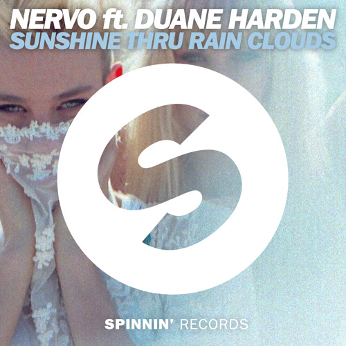 NERVO ft Duane Harden - Sunshine Thru Rain Clouds (Original Mix)